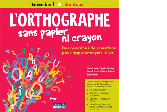 L'orthographe sans papier ni crayon – 6 à 8 ans