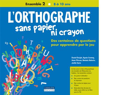 L'orthographe sans papier ni crayon – 8 à 10 ans