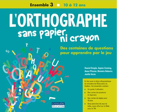L'orthographe sans papier ni crayon – 10 à 12 ans